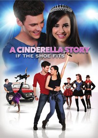 A Cinderella Story: If the Shoe...